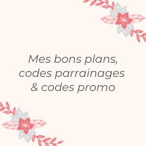 bons plans, codes parrainages et codes promo